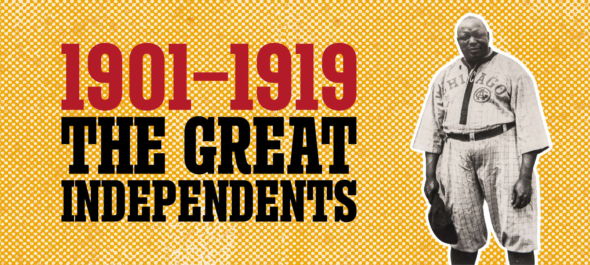 1901-1919: The Great Independents
