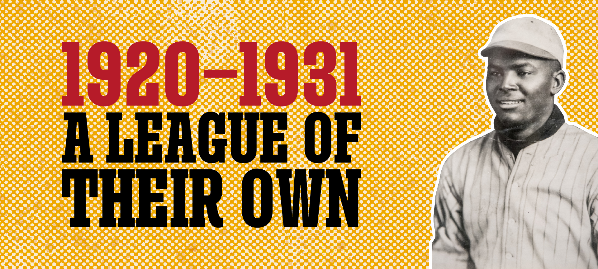 1920-1931: A League of Their Own