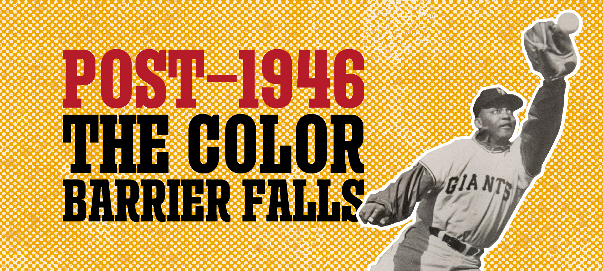 Post-1946: The Color Barrier Falls